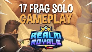 Crazy 17 Frag Solo Win!!   Realm Royale Solo Gameplay   Ninja