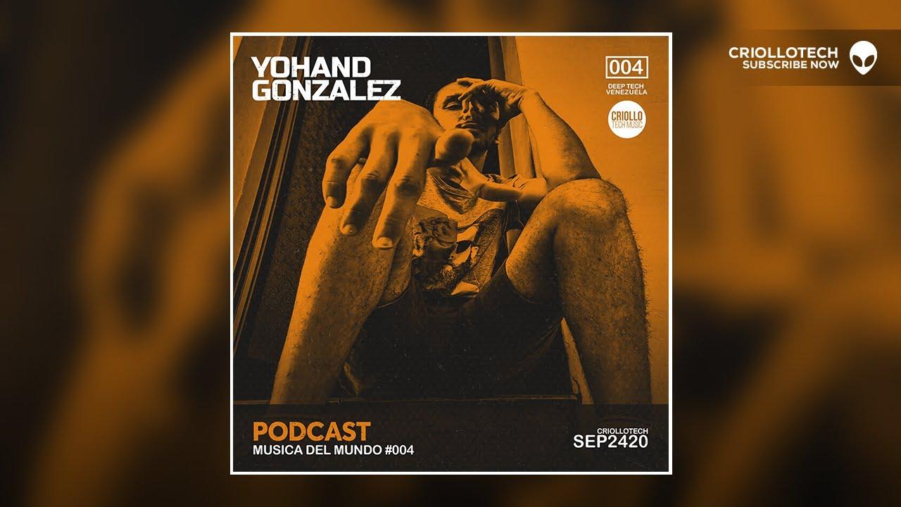 YOHAND GONZALEZ  from, Bolivarian Republic of Venezuela Criollotech Music | DEEP TECH HOUSE 2020 #MUSICADELMUNDO