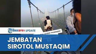 Viral Video Jembatan 'Sirotol Mustaqim' yang Sempit dan Berkabut, Terungkap di Mana Lokasinya