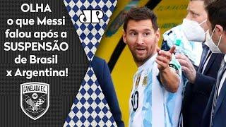 TV flagrou o que Messi falou após Anvisa suspender Brasil x Argentina