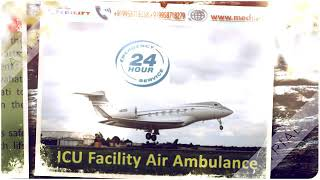 Get   Top Quality and Fast Air Ambulance in Guwahati