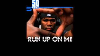 Run Up On Me by 50 Cent   Freestyle NEW February 2011   50 Cent Music