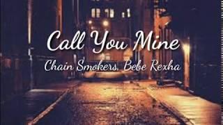 Chain smokers, Bebe rexha - Call You Mine(lyrics video)