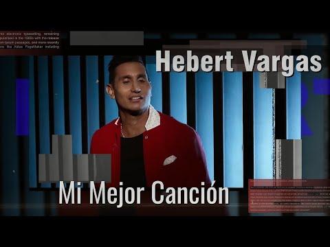 Mi Mejor Canción (Video oficial) Hebert Vargas
