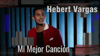 Mi Mejor Canción - Hebert Vargas  (Video)