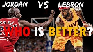 Jordan VS Lebron - Who is actually Better !!! - Video Youtube