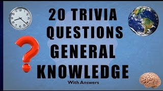 20 Trivia Questions No. 11 (General Knowledge)