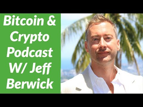 Bitcoin & Crypto Podcast W/ Jeff Berwick