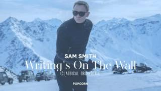 Sam Smith - Writing's On The Wall (Classical Orchestra)