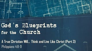 A True Christian Will... Think and Live Like Christ (Part 3)