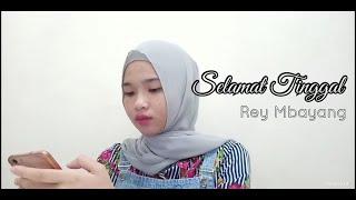 Selamat Tinggal - Rey Mbayang | Aulia Khalida (cover)