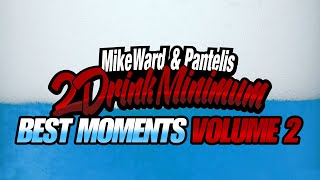 2 Drink Minimum - Best Moments : Volume 2