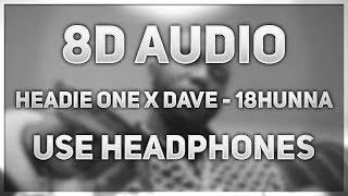Headie One   18HUNNA (ft. Dave) | 8D AUDIO