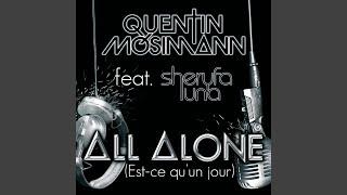 All Alone (Est Ce Qu'Un Jour)