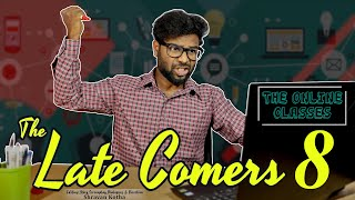 The Late Comers 8 | The Online Class | with Subtitles | Shravan Kotha