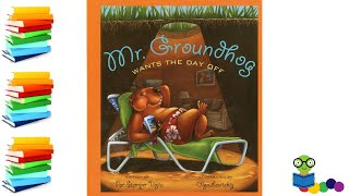 Mr. Groundhog Wants The Day Off - Kids Books Read Aloud