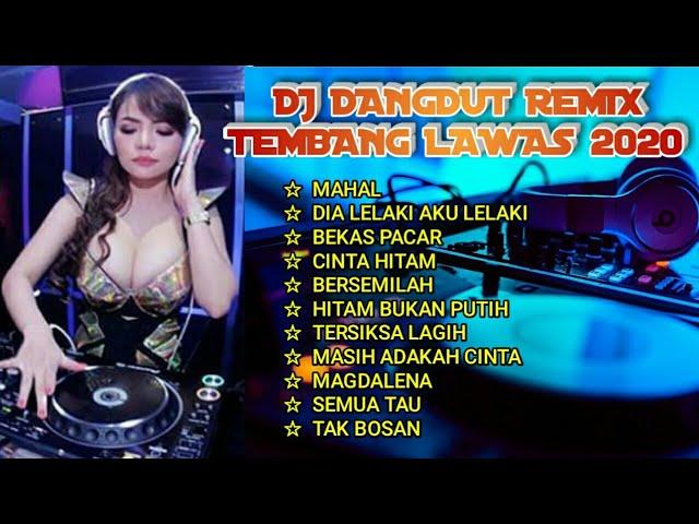 DJ DANGDUT REMIX TEMBANG LAWAS Thn 1990/2000