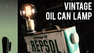 Upcycle A Vintage Oil Can Into An Industrial Lamp W/ Edison Bulb - DIY