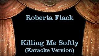 Roberta Flack - Killing Me Softly - Lyrics (Karaoke Version)