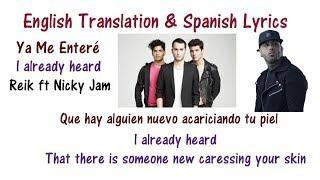 Ya Me Enteré - Reik ft Nicky Jam Lyrics English and Spanish - Urban Version
