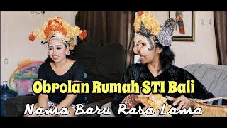 "Nama Baru Rasa Lama ""OR"" STI Bali"