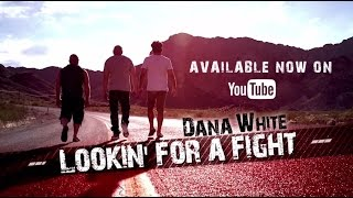 Dana White : Lookin' for a Fight - Episode 1