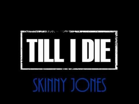 "C Dash Lo aka Skinny Jones ""Till I Die"""