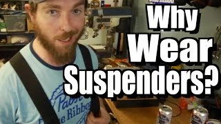 Why I Wear Suspenders - A Gift from Joe Robinson from Gettin' Junk Done