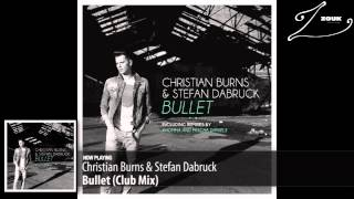 Christian Burns & Stefan Dabruck - Bullet (Club Mix)