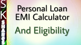 How to know EMI amount on Loan, Loan Eligibility - Personal Loan EMI calculator