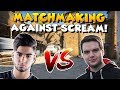 THAT ONE TIME I PLAYED AGAINST ScreaM IN MATCHMAKING