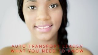 Auto Transport Leads - What You Need To Know
