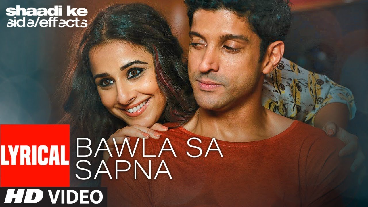Bawla Sa Sapna Lyrical - Shaadi Ke Side Effects Full Song Lyrics
