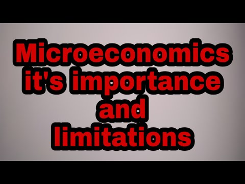 Microeconomics,  its importance and limitations:  detailed explanation