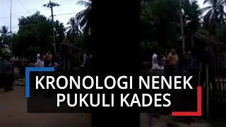 Kronologi Nenek Pukul Kepala Desa, Korban Melapor ke Polisi