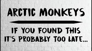 Arctic Monkeys - If You Found This It's Probably Too Late (Animated Lyrics)