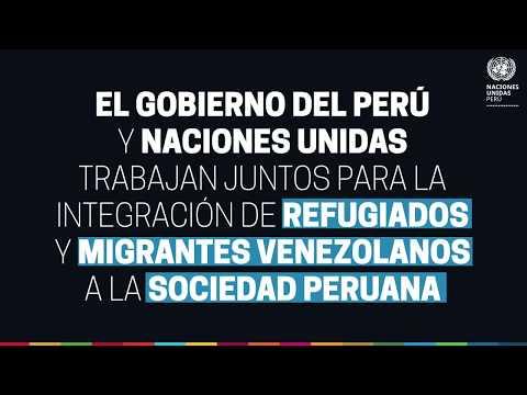 Trabajo conjunto del Gobierno del Perú y la ONU para la integración de migrantes venezolanos.