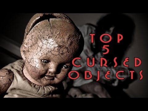 Top 5 Most Terrifying Cursed Objects In The World