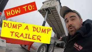 HOW TO: DUMP A DUMP TRAILER   TRUCKING HOW TO