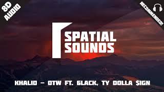 Khalid   OTW Ft.  6LACK, Ty Dolla $ign (8D Audio 🎧)