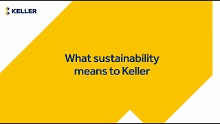 What sustainability means to Keller