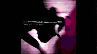 Revenge- Chevelle (Hats Off to the Bull)