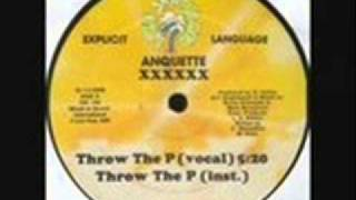 Anquette - Throw The P XXXXXX (Vocal) (1986)