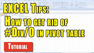 Excel Tips: How to get rid of #DIV/0 in pivot table