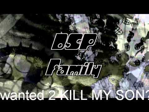 B of the DSP Family-Killin my Son  ft Big Beau n Budda