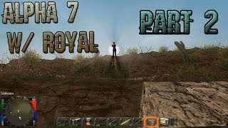 7 Days to Die Alpha 7.6 Gameplay / Let's Play w/ PartiallyRoyal Part 2 - Arming Ourselves