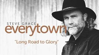 Steve Grace - Long Road to Glory (Lyric Video)