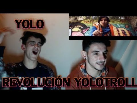 REVOLUCIÓN YOLOTROLL (Video Oficial) - YOLO (Reacción)