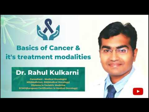Thumbnail of video - Basics of Cancer and it's treatment modalities by Dr. Rahul Kulkarni