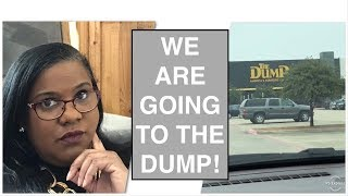 Shop with me at THE DUMP!